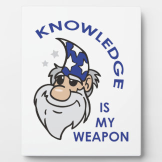 Knowledge Is My Weapon Plaque