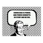 KNOWLEDGE IS POWER AND POWER CORRUPTS POSTCARD