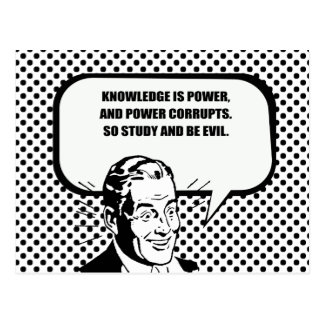 KNOWLEDGE IS POWER AND POWER CORRUPTS POSTCARDS