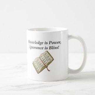 Knowledge is Power, Ignorance is Bliss! Coffee Mug