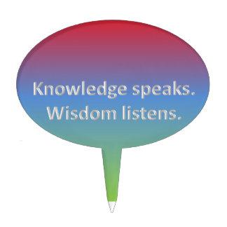 knowledge speaks. wisdom listens cake topper