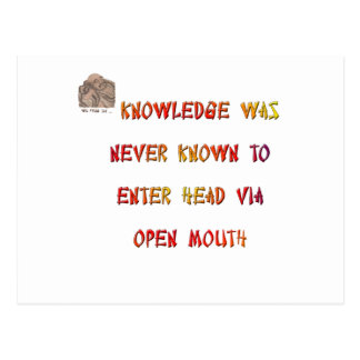 Knowledge was never known to enter head via ... postcard