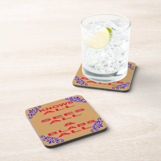 Knows All Sees All Blabs All Drink Coaster