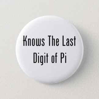 Knows The Last Digit Of Pi Button