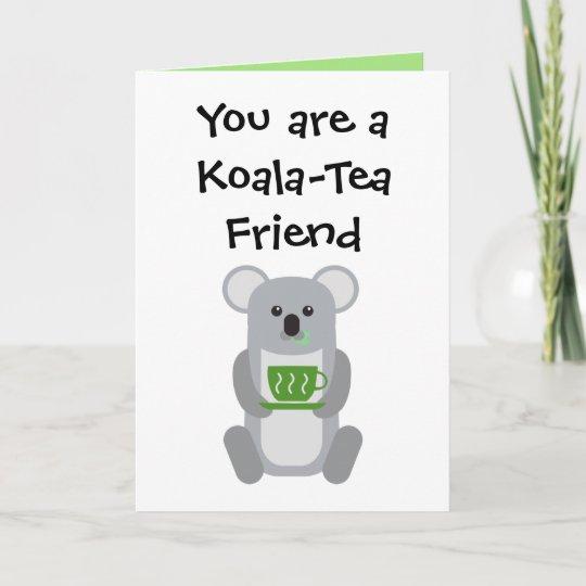 Koala tea friend greeting card zazzle koala tea friend greeting card m4hsunfo