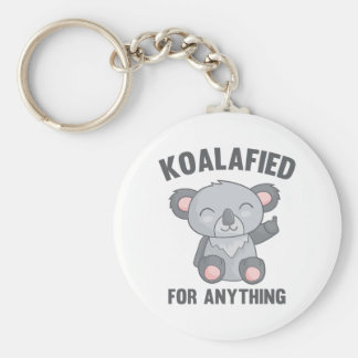 Koalafied For Anything Keychain