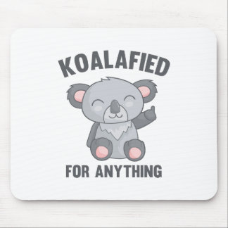 Koalafied For Anything Mouse Pad