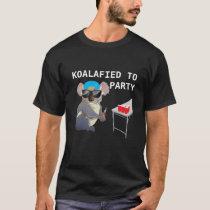 Koalalfied to Party Funny Drinking T-shirt