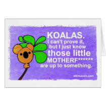 Koalas Are Up To Something Card