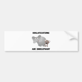 Koalifications Are Irrelephant Car Bumper Sticker