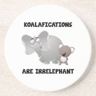 Koalifications Are Irrelephant Drink Coaster