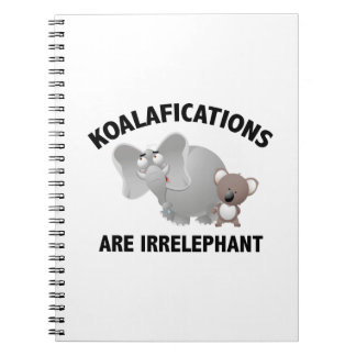 Koalifications Are Irrelephant Notebook