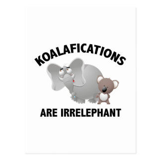 Koalifications Are Irrelephant Postcard