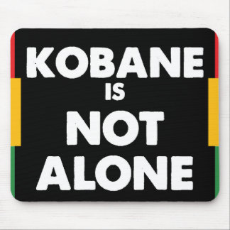 Kobani is not alone mouse pad