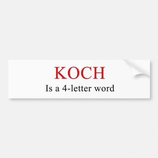 four letter f words koch is a 4 letter word bumper sticker zazzle 21803