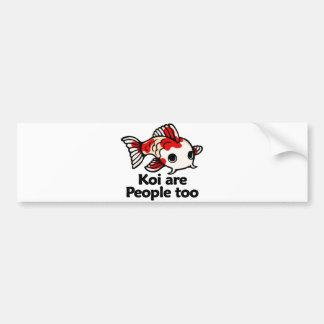 Koi are people too bumper sticker
