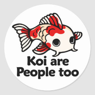 Koi are people too classic round sticker