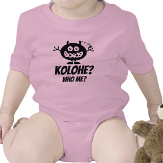 ¿Kolohe? ¿Quién yo? Ropa del bebé cerca: ¡Ho Brah! Camiseta