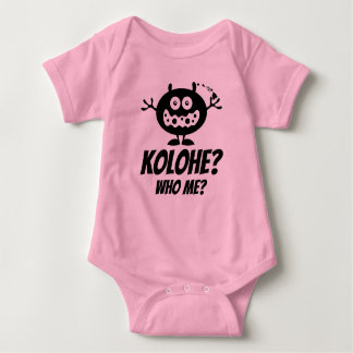¿Kolohe? ¿Quién yo? Ropa del bebé cerca: ¡Ho Brah! Playera