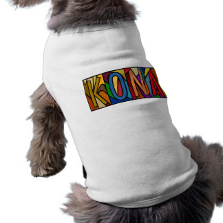 KONA ~ PERSONALIZED LRGLETTER~ PET-WARE FOR DOGS! SHIRT
