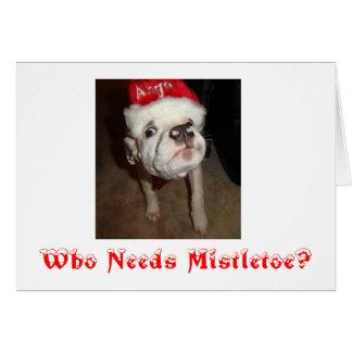 Konasmooshface, Who Needs Mistleto... - Customized Card