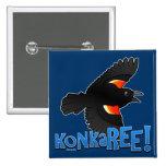 KonkaREE! Pinback Button