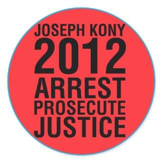 Kony2012 Arrest Prosecute Justice round sticker sticker