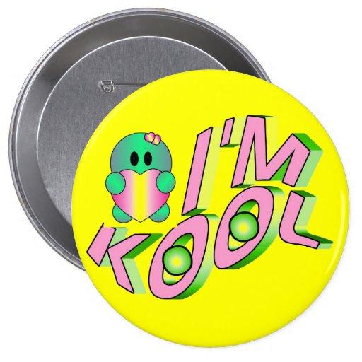 "KoolKidZnCo soy KOOL 4"" grande lindo Pin"