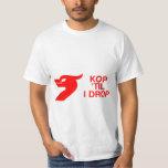 Kop 'Till I Drop T-Shirt