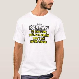 Korean...Assume I Am Never Wrong T-Shirt