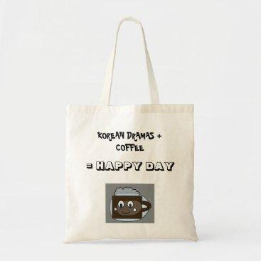 Coffee Themed Korean Dramas   Coffee = Happy Day Tote Bag