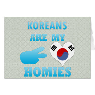 Koreans are my Homies Greeting Card