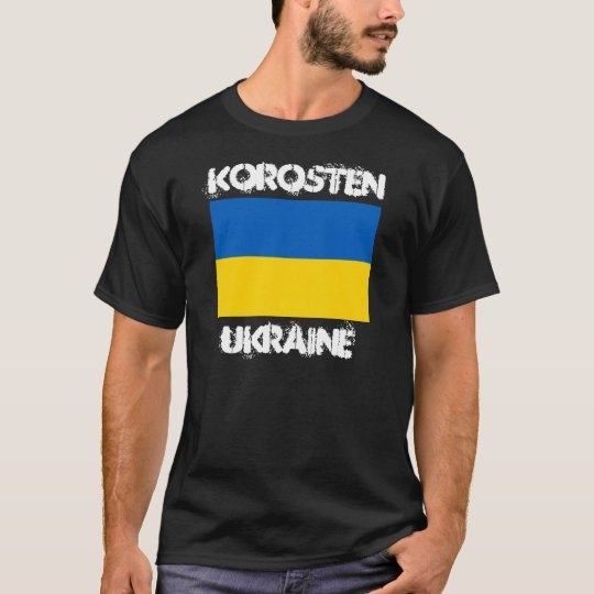 Korosten, Ukraine with Ukrainian flag T-Shirt
