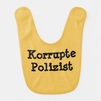 Korrupte Polizist, policía corrupto en alemán Babero