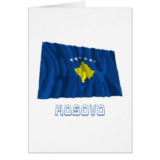 Kosovo Waving Flag with Name Greeting Card