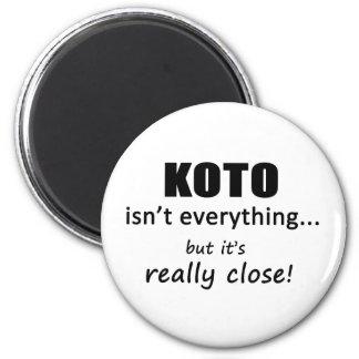 Koto Isn't Everything Refrigerator Magnets
