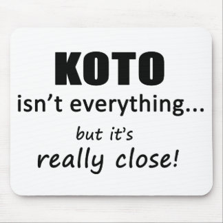 Koto Isn't Everything Mouse Pad