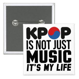 Kpop Is My Life Music Slogan Graphics Button