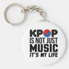 Kpop Is My Life Music Slogan Graphics Keychain at Zazzle