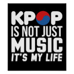 Kpop Is My Life Music Slogan Graphics Poster