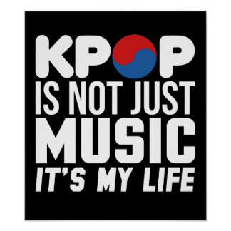 Kpop Is My Life Music Slogan Graphics Poster