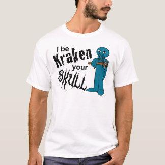 Kraken your Skull T-Shirt