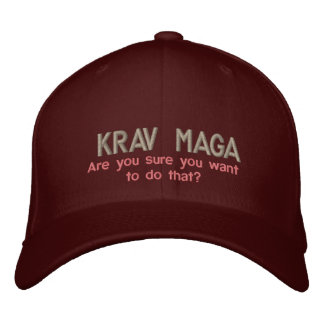 Krav Maga, Are you sure you want to do that? Embroidered Hat