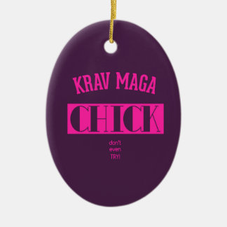 Krav Maga Chick - Dont even try Ceramic Ornament
