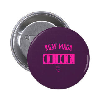 Krav Maga Chick - Dont even try Pinback Button