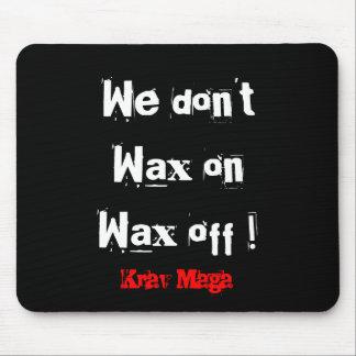 Krav Maga we dont wax on wax off mousemat