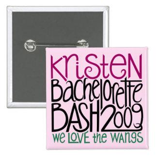 Kristen Bachelorette Bash 09 Pinback Buttons