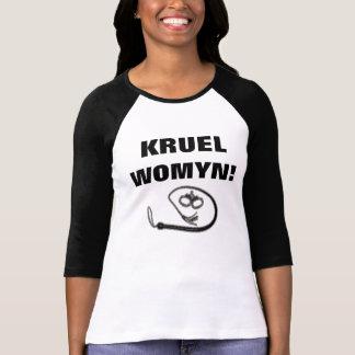 KRUEL WOMYN! T-Shirt