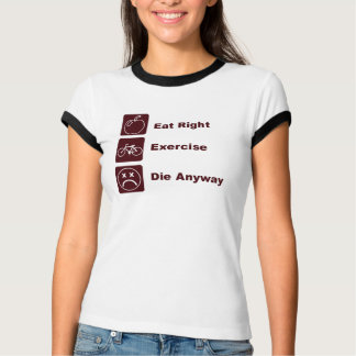 KRW Funny Eat Right & Exercise T-Shirt