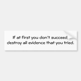 KRW Funny If At First You Don't Succeed Bumper Sticker